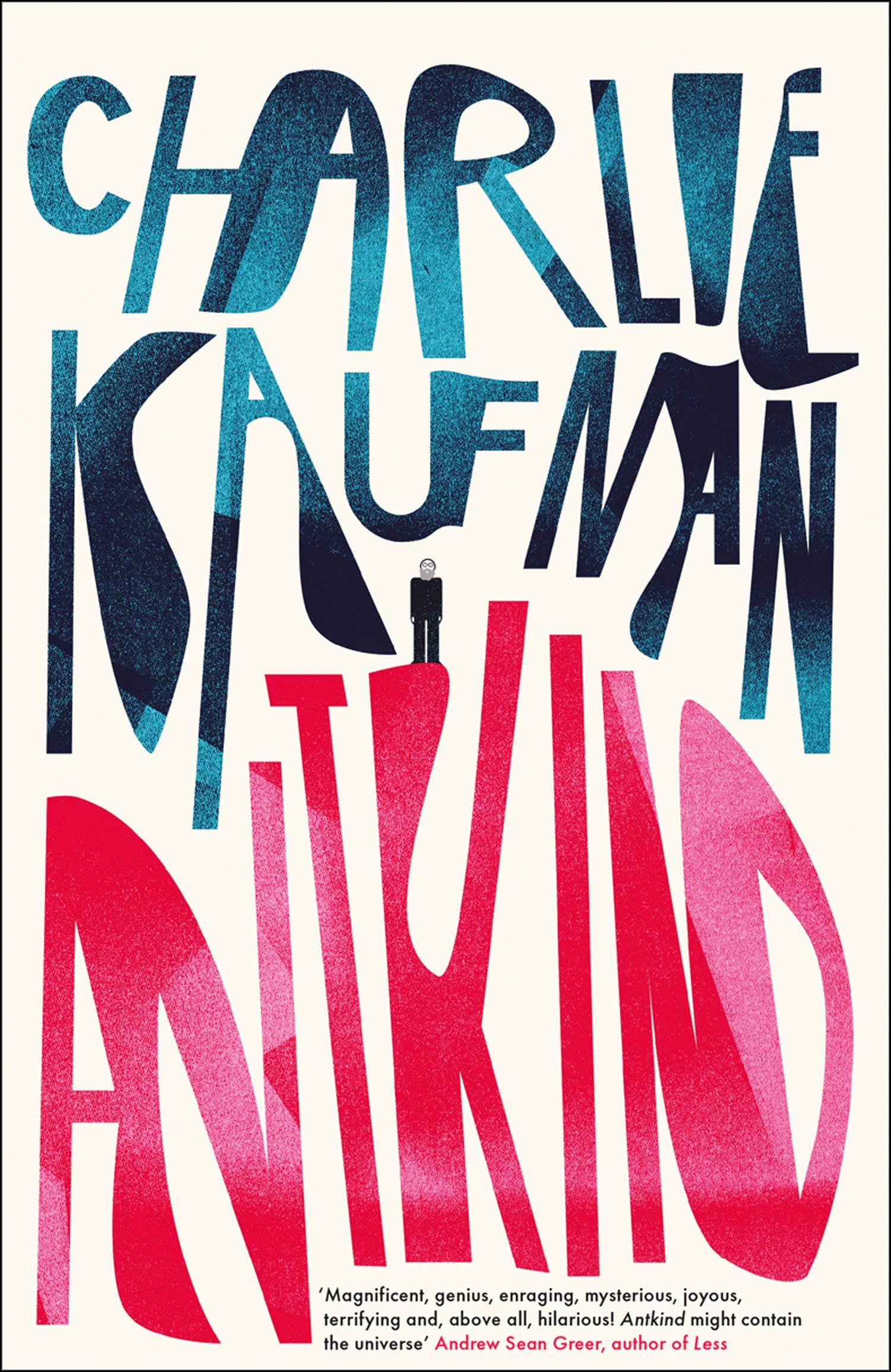 Antkind: A Novel | Charlie Kaufman | Charlie Byrne's