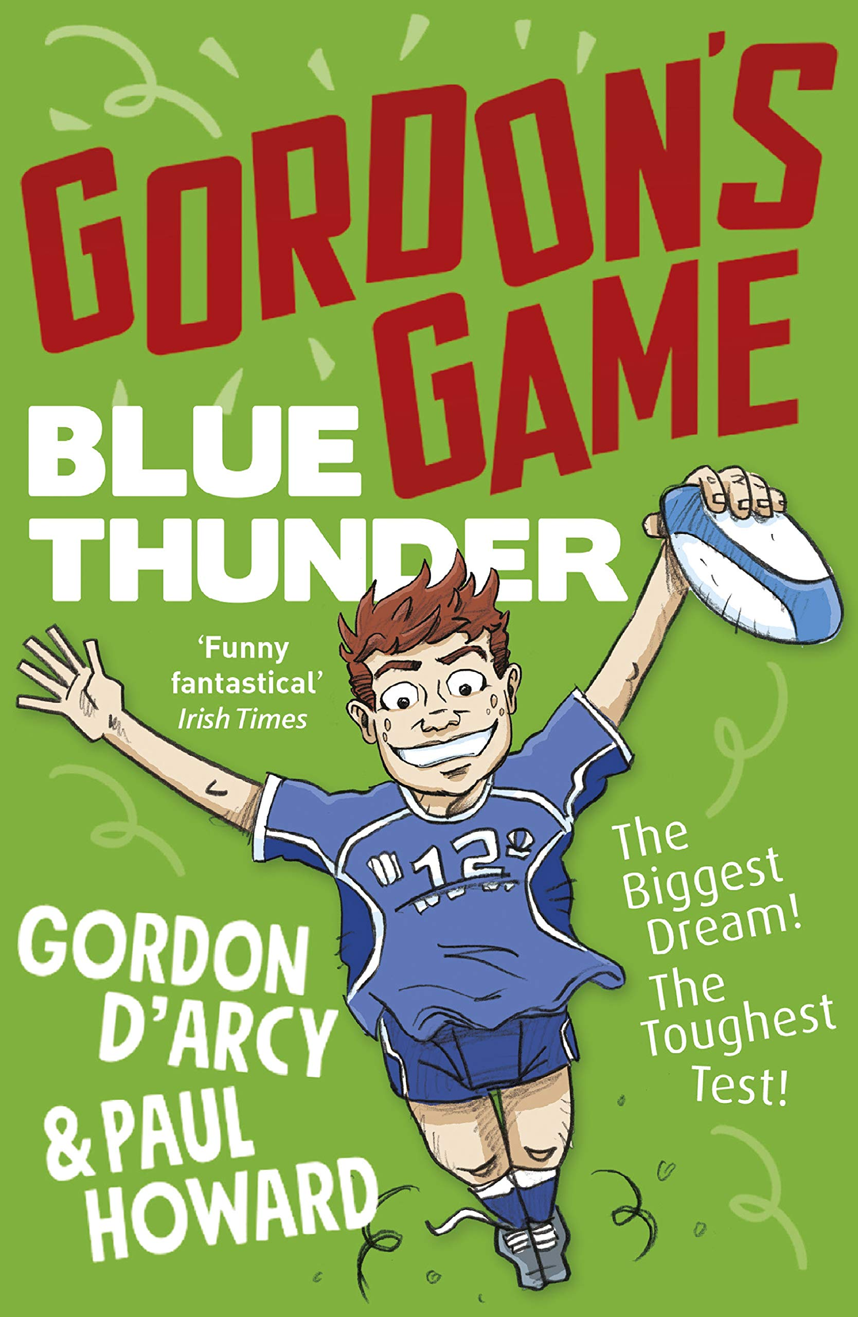 Gordon's Game : Blue Thunder | Gordon D'Arcy and Paul Howard | Charlie Byrne's