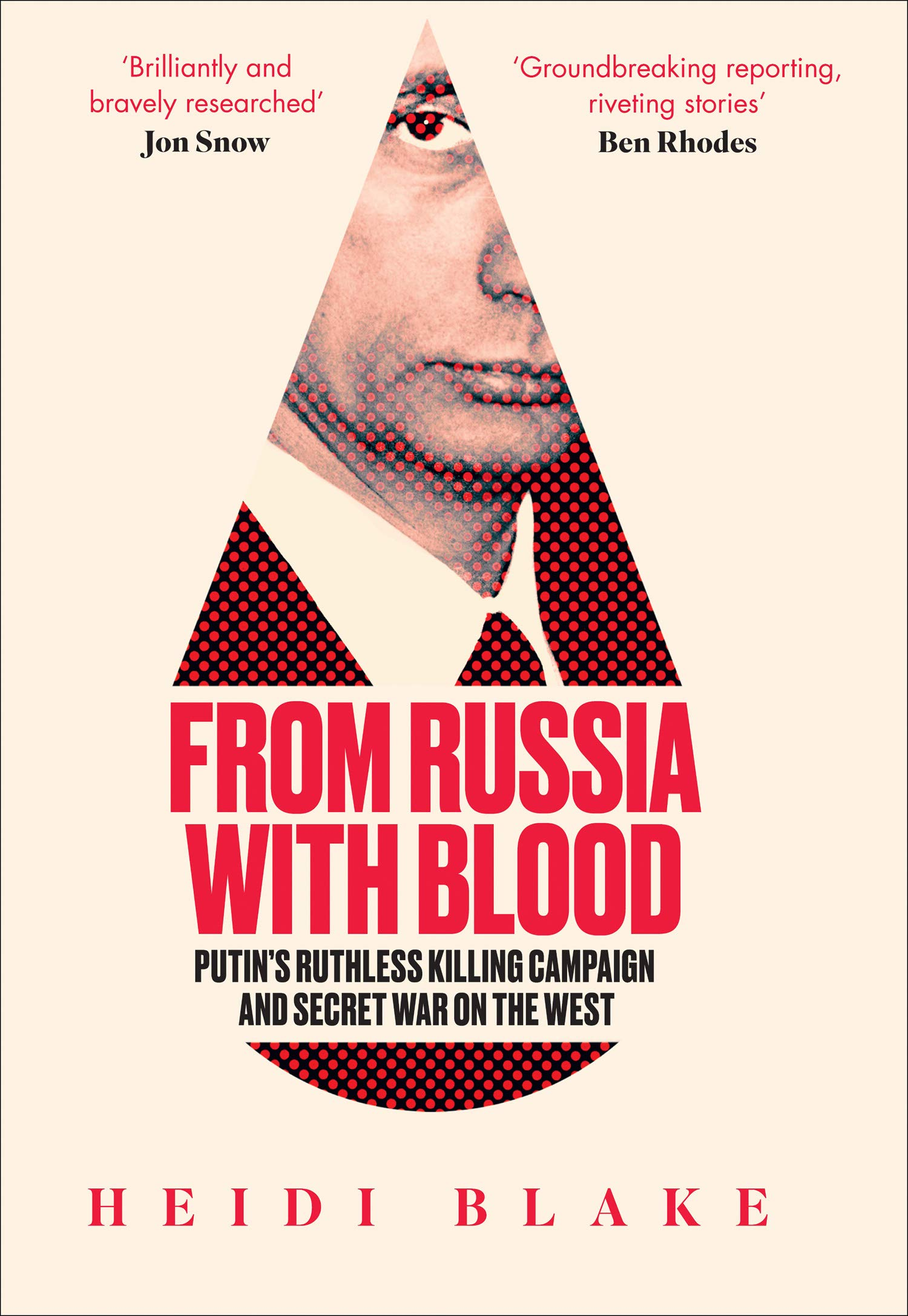 From Russia With Blood: Putin's Ruthless Killing Campaign and Secret War On The | Heidi Blake | Charlie Byrne's