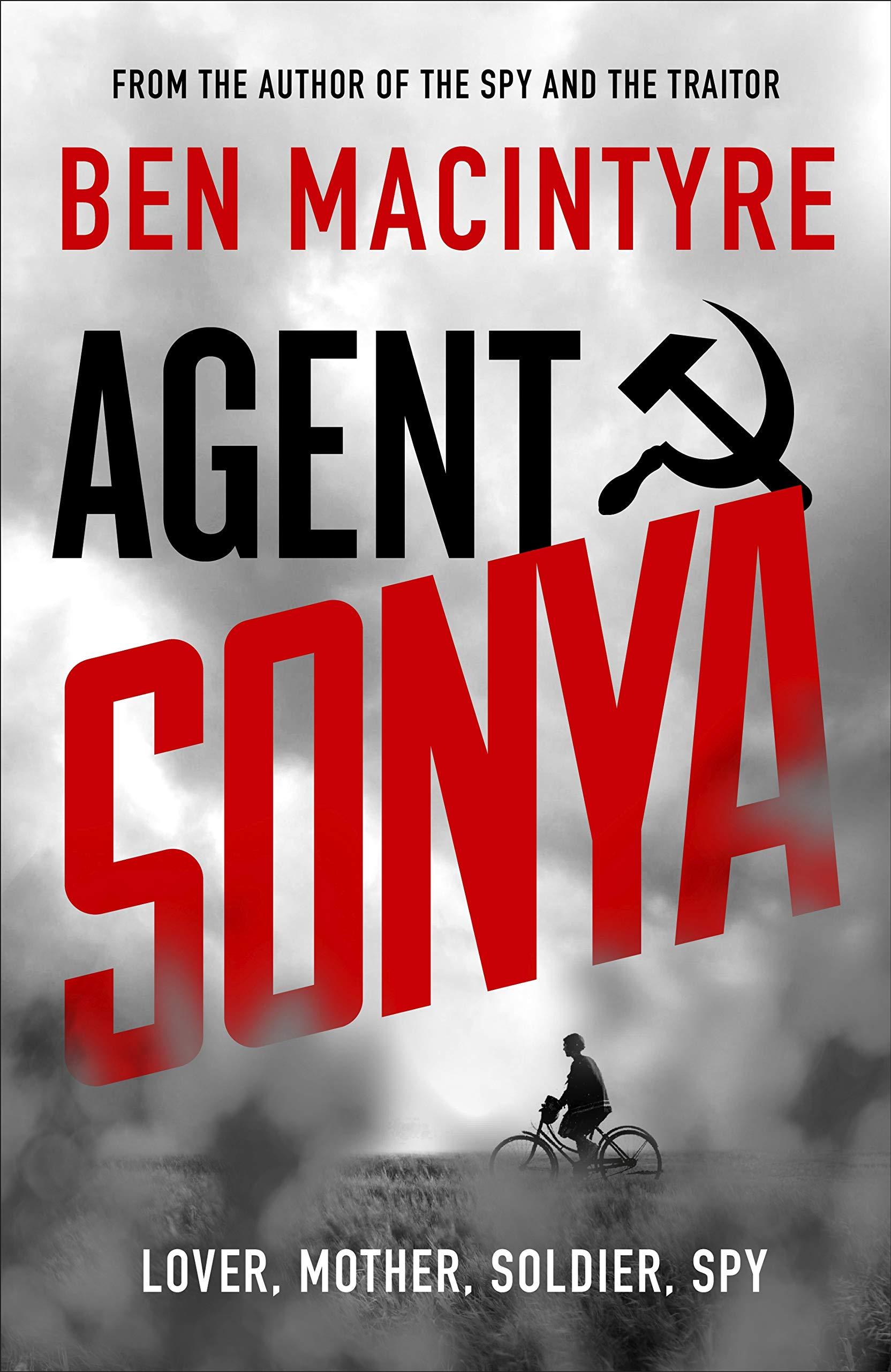 Agent Sonya: Lover, Mother, Soldier, Spy | Ben McIntyre | Charlie Byrne's