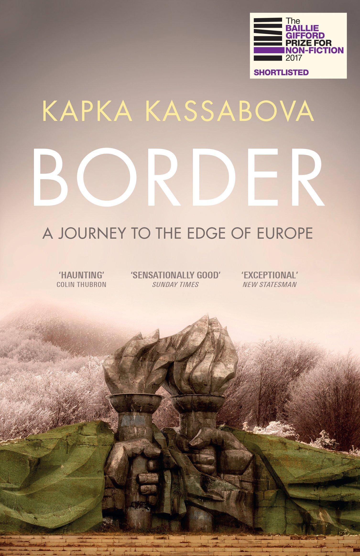 Border: A Journey To The Edge of Europe | Kapka Kassabova | Charlie Byrne's