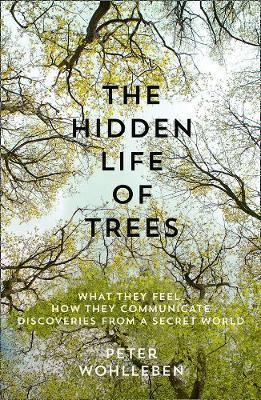 Peter Wohlleben | The Hidden Life Of Trees | 9780008218430 | Daunt Books