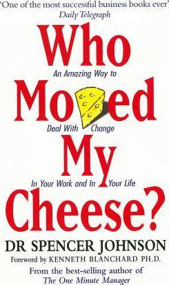 Spencer Johnson | Who Moved My Cheese: An Amazing Way to Deal with Change in Your Work and in Your | 9780091816971 | Daunt Books