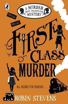 Robin Stevens | First Class Murder | 9780141369822 | Daunt Books