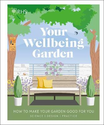 Royal Horticultural Society | Your Wellbeing Garden | 9780241386729 | Daunt Books