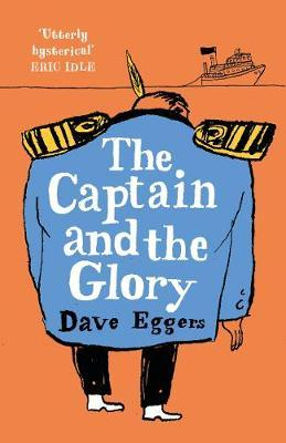 The Captain and The Glory | Dave Eggers | Charlie Byrne's