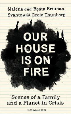 Our House Is On Fire: Scenes of A Family and A Planet In Crisis | Malena Ernman | Charlie Byrne's