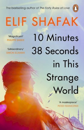 Elif Shafak | 10 Minutes 38 Seconds in this Strange World | 9780241979464 | Daunt Books