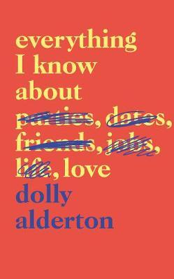 Dolly Alderton | Everything I Know About Love | 9780241982105 | Daunt Books