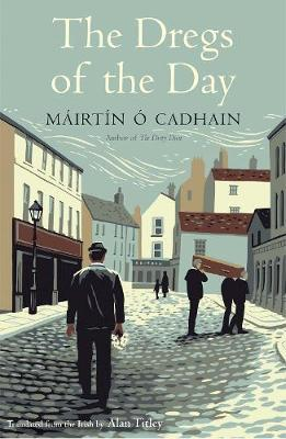 Dregs of the Day | Mairtin Ó Cadhain | Charlie Byrne's