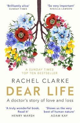 Rachel Clarke | Dear Life: A Doctor's Story of Love