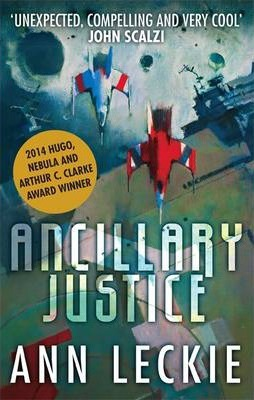 Ancillery Justice by Ann Leckie