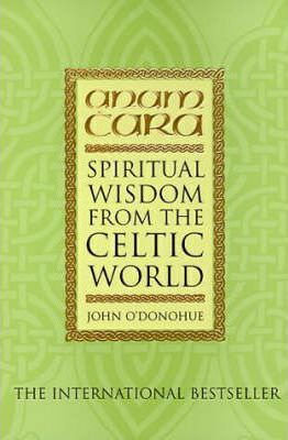 John O'Donohue | Anam Cara: Spiritual Wisdom from the Celtic World | 9780553505924 | Daunt Books