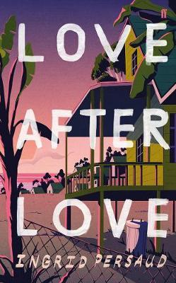 Love After Love | Ingrid Persaud | Charlie Byrne's