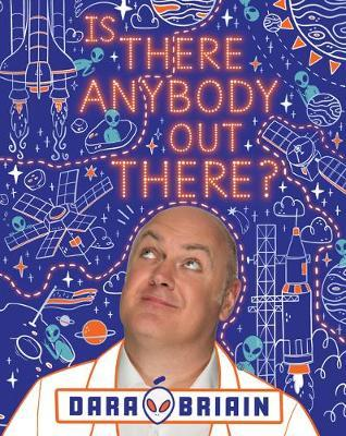 Is Anybody Out There? | Dara O' Briain | Charlie Byrne's