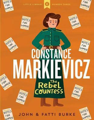 John and Fatti Burke | Constance Markievicz : The Rebel Countess | 9780717184552 | Daunt Books