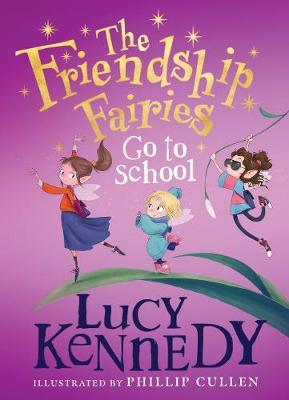 Lucy Kennedy | The Friendship Fairies Go to School | 9780717189670 | Daunt Books