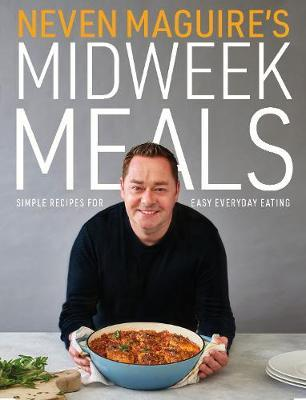 Midweek Meals In Minutes | Neven Maguire | Charlie Byrne's