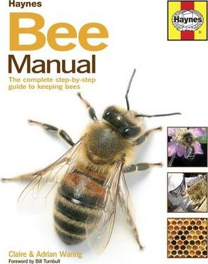 Bee Manual: The Complete Step-by-step Guide To Keeping Bees | Claire Waring | Charlie Byrne's
