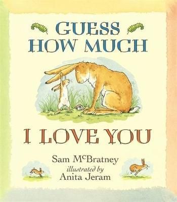Sam McBratney | Guess How Much I Love You | 9781406300406 | Daunt Books