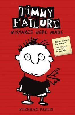 Stephan Pastis | Timmy Failure: Mistakes Were