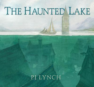 PJ Lynch | The Haunted Lake | 9781406395563 | Daunt Books