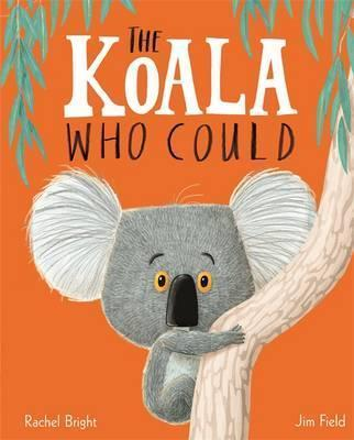 The Koala Who Could | Rachel Bright | Charlie Byrne's