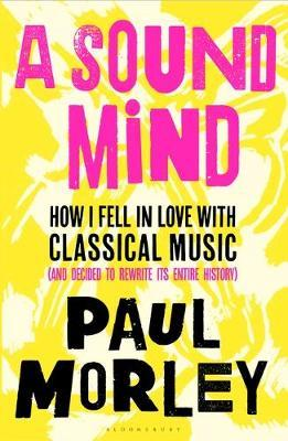 Paul Morley | A Sound Mind | 9781408868768 | Daunt Books