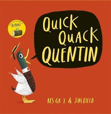 Kes Gray | Quick Quack Quentin | 9781444919578 | Daunt Books