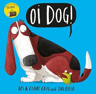 Oi Dog! | Kes Gray | Charlie Byrne's