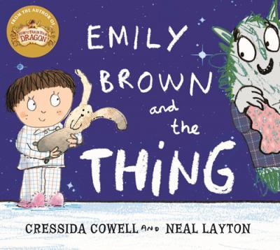 Cressida Cowell | Emily Brown and the Thing | 9781444923407 | Daunt Books