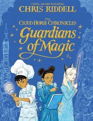 Guardians of Magic | Chris Riddell | Charlie Byrne's