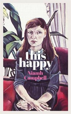 Niamh Campbell | This Happy | 9781474611671 | Daunt Books