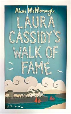 Alan McMonagle | Laura Cassidy's Walk of Fame | 9781509829880 | Daunt Books