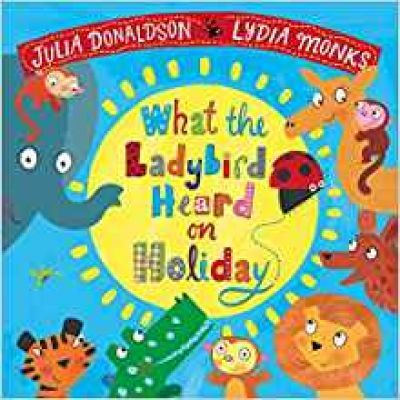 Julia Donaldson | What The Ladybird Heard On