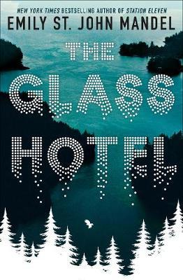 Emily St John | The Glass Hotel | 9781509882816 | Daunt Books