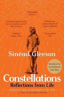 Sinéad Gleeson | Constellations: Reflections From Life | 9781509892778 | Daunt Books