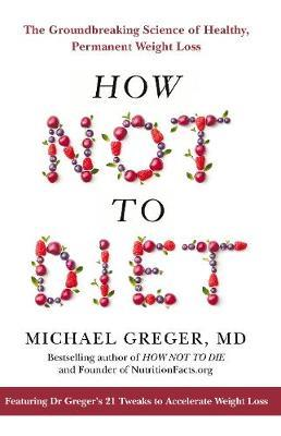 How Not To Diet | Michael Greger, MD | Charlie Byrne's