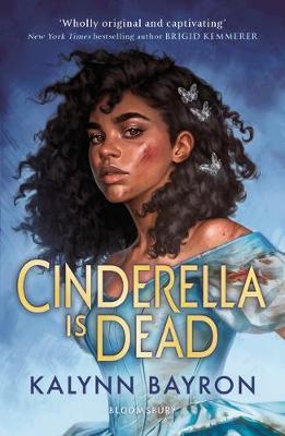 Kaylynn Bayron | Cinderella is Dead | 9781526621979 | Daunt Books