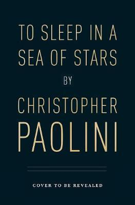 To Sleep In A Sea of Stars | Christopher Paolini | Charlie Byrne's