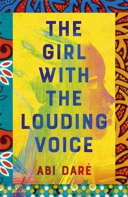 Abi Daré | The Girl with the Louding Voice | 9781529359275 | Daunt Books