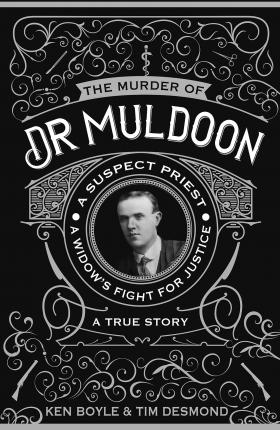 Murder of Dr Muldoon: A Suspect Priest, A Widow's Fight For Justice | Ken Boyle | Charlie Byrne's