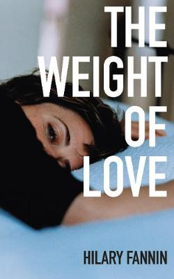 Weight of Love | Fannin, Hilary | Charlie Byrne's