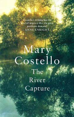 River Capture | Mary Costello | Charlie Byrne's