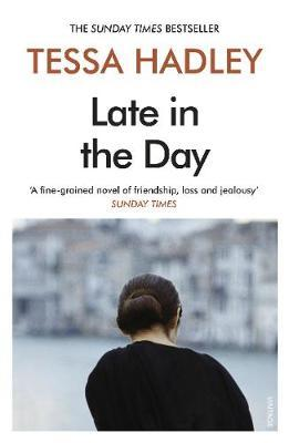 Late in the Day | Tessa Hadley | Charlie Byrne's