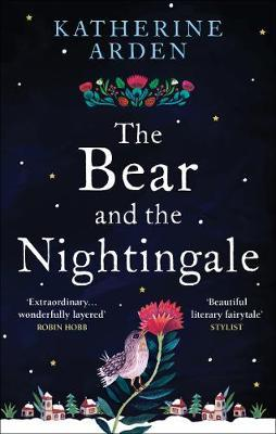 The Bear and The Nightingale | Katherine Arden | Charlie Byrne's