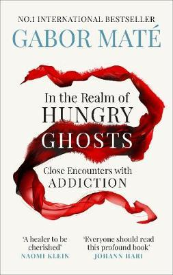 in the Realm of Hungry Ghosts: Close Encounters With Addiction | Gabor Mate | Charlie Byrne's