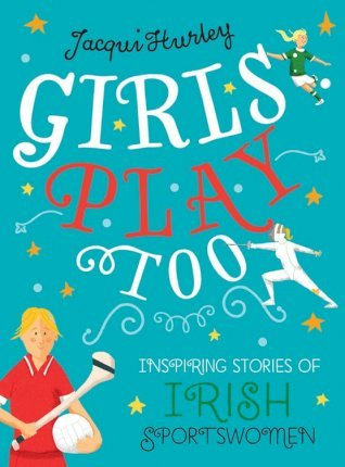 Girls Play Too | Jacqui Hurley | Charlie Byrne's