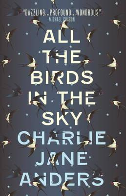 All The Birds in the Sky | Charlie Jane Anders | Charlie Byrne's
