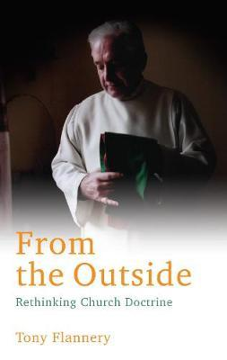 Tony Flannery | From the Outside: Rethinking Church Doctrine | 9781786051028 | Daunt Books